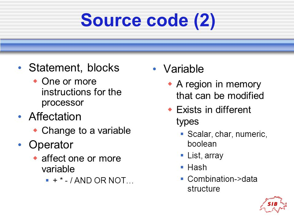 Source code (2) Statement, blocks Affectation Operator Variable