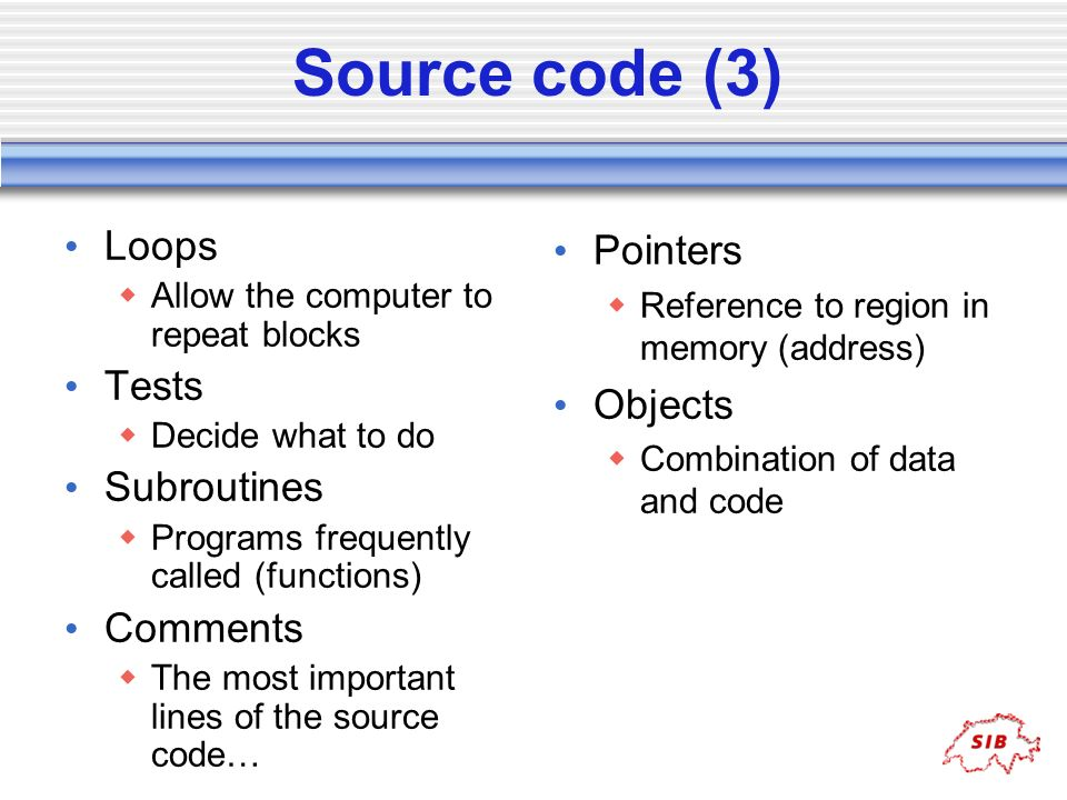 Source code (3) Loops Tests Subroutines Comments Pointers Objects