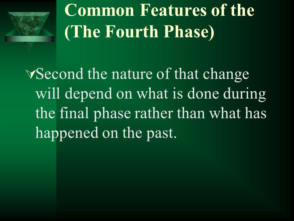 Common Features of the (The Fourth Phase)
