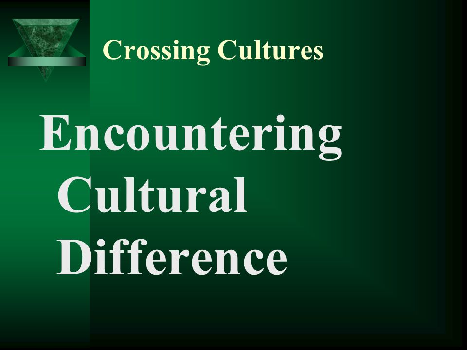 Encountering Cultural Difference