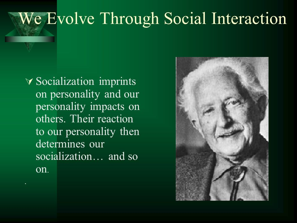 We Evolve Through Social Interaction
