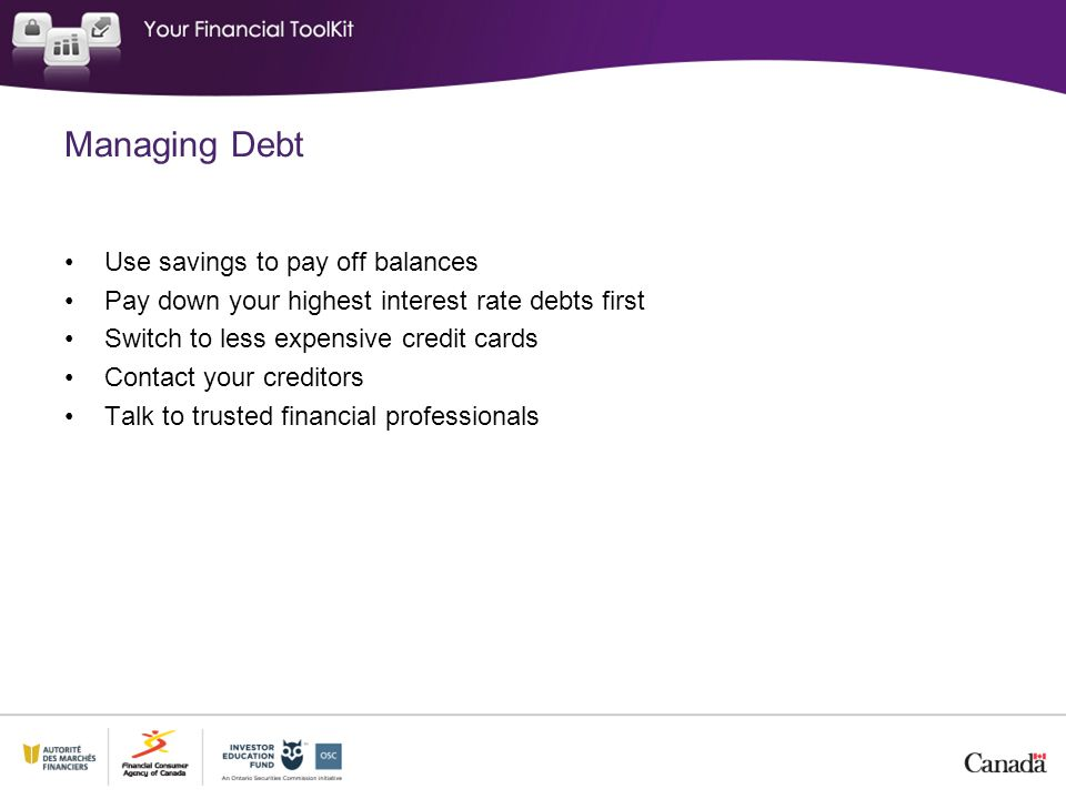 Managing Debt Use savings to pay off balances