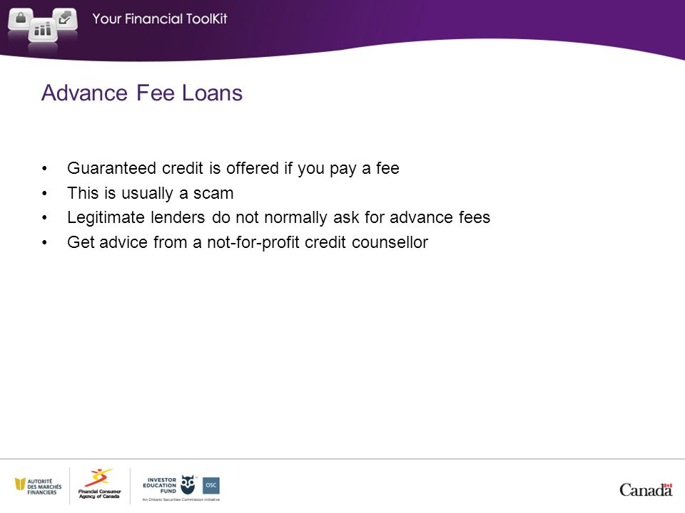 Advance Fee Loans Guaranteed credit is offered if you pay a fee