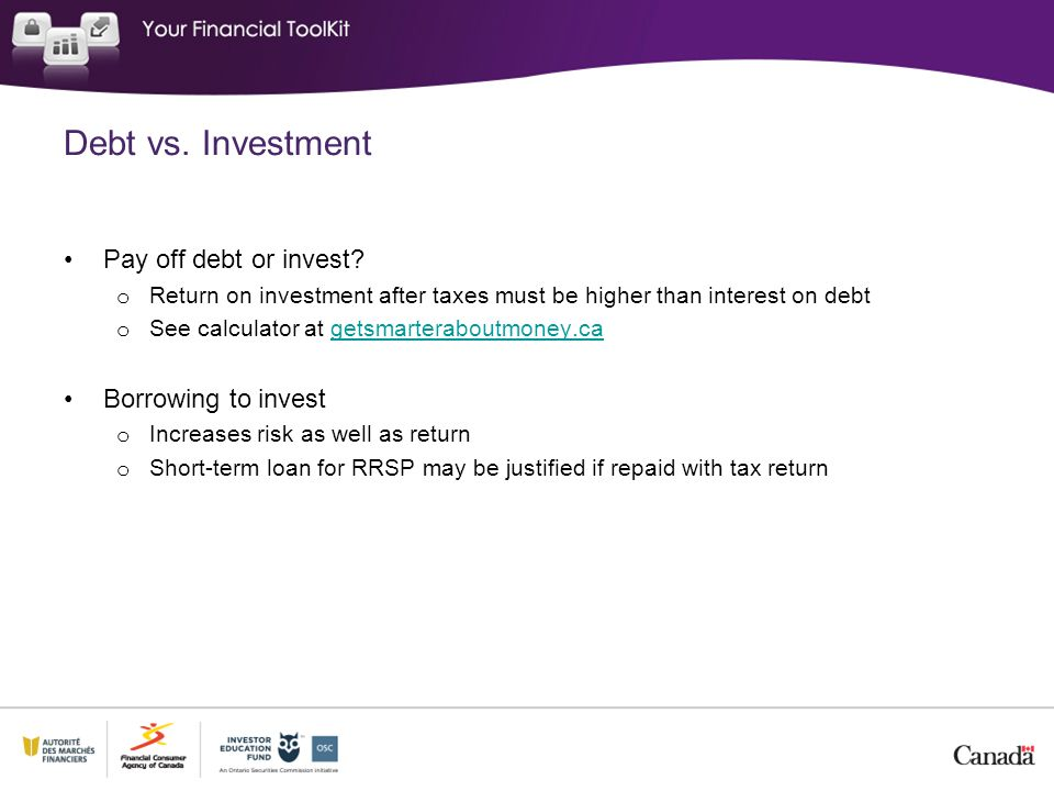 Debt vs. Investment Pay off debt or invest Borrowing to invest