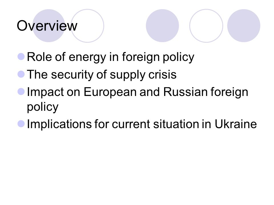Overview Role of energy in foreign policy