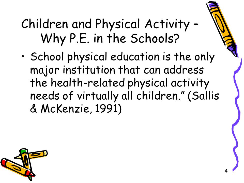 Children and Physical Activity – Why P.E. in the Schools