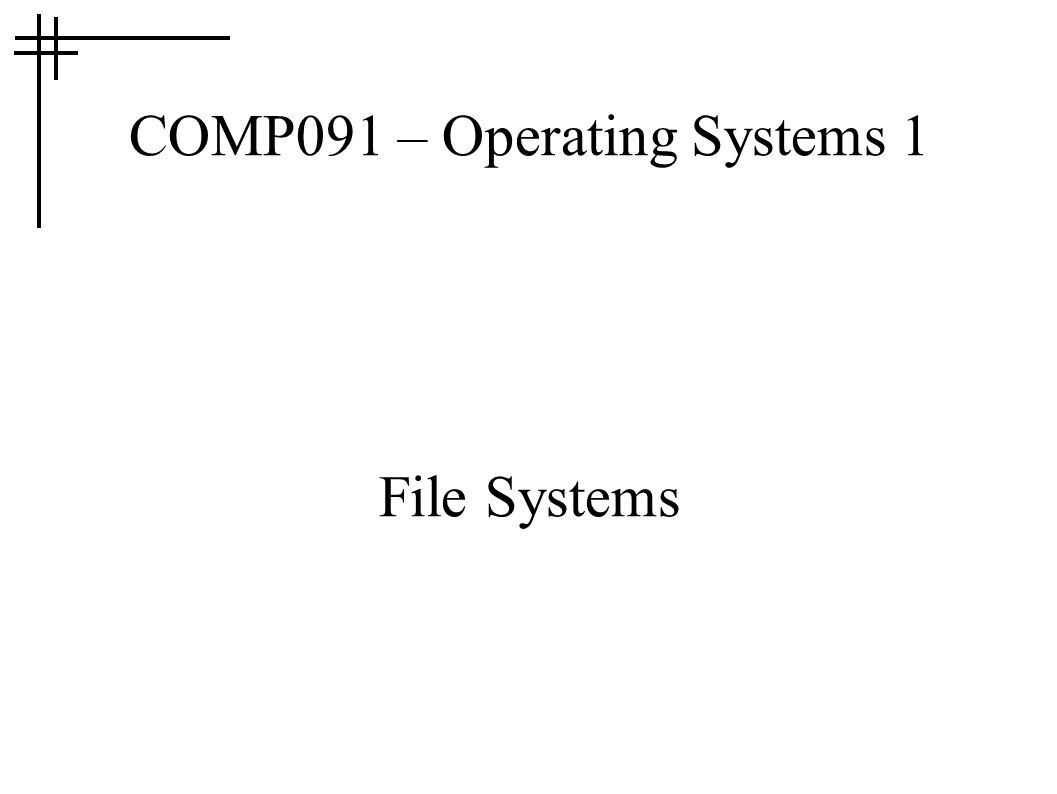 COMP091 – Operating Systems 1