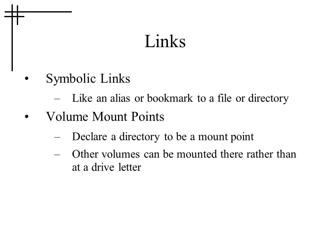 Links Symbolic Links Volume Mount Points