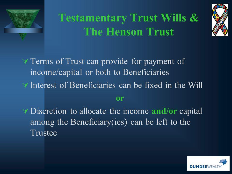 Testamentary Trust Wills & The Henson Trust