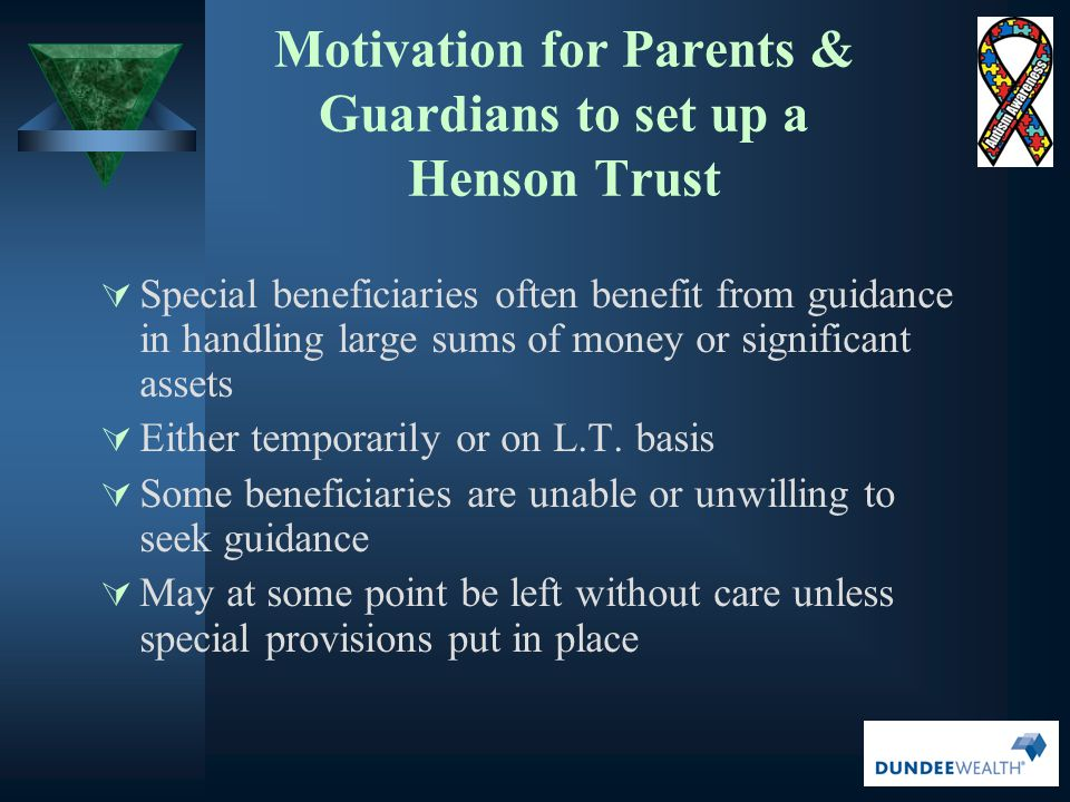 Motivation for Parents & Guardians to set up a Henson Trust