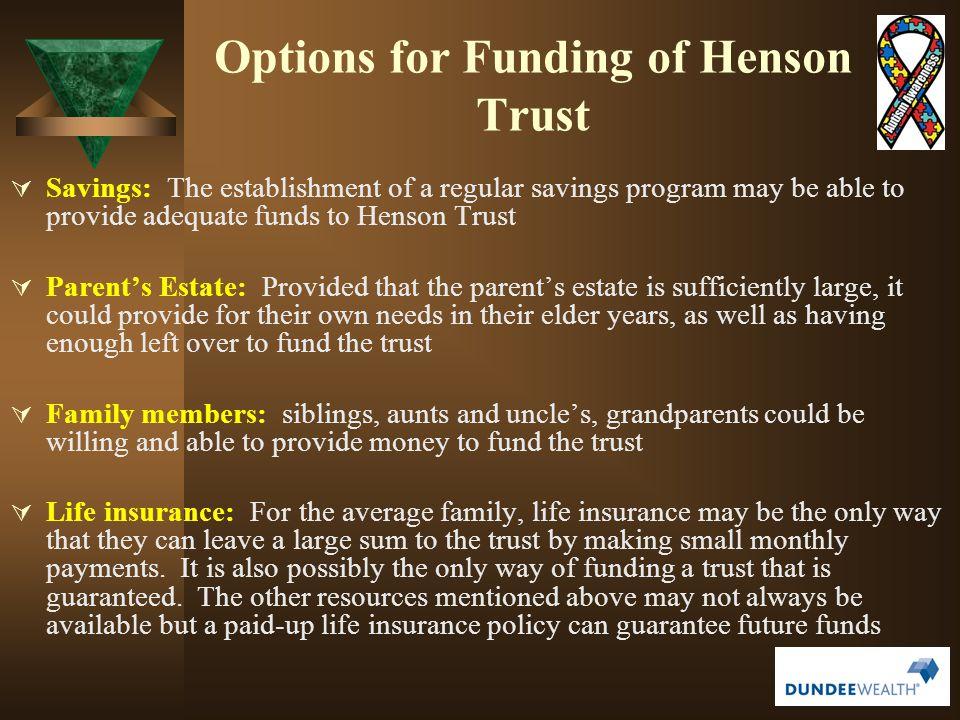 Options for Funding of Henson Trust