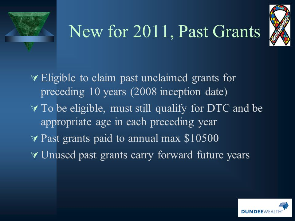 New for 2011, Past Grants Eligible to claim past unclaimed grants for preceding 10 years (2008 inception date)