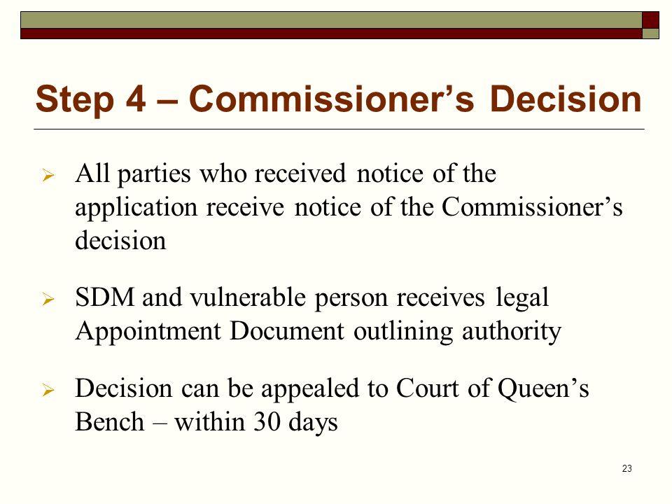 Step 4 – Commissioner's Decision