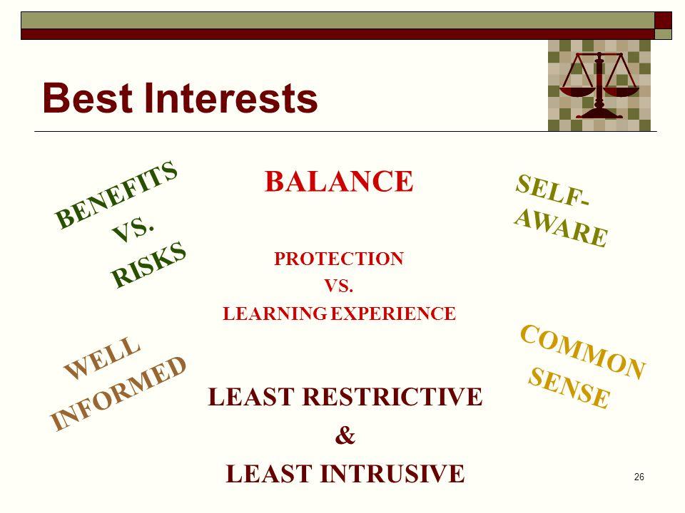 LEAST RESTRICTIVE & LEAST INTRUSIVE
