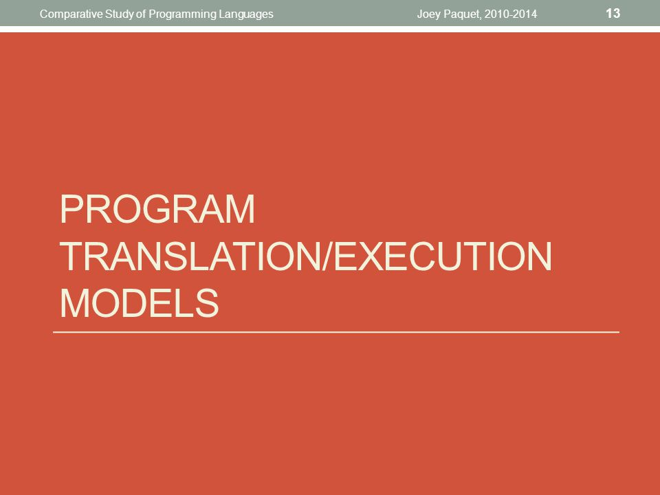 Program Translation/Execution models