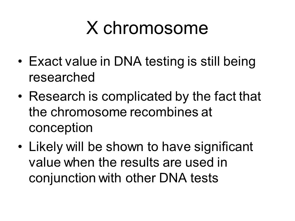 X chromosome Exact value in DNA testing is still being researched