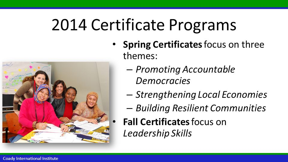 2014 Certificate Programs Spring Certificates focus on three themes: