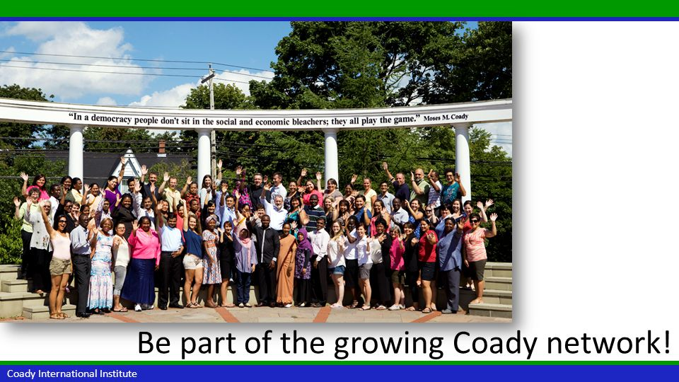 Be part of the growing Coady network!