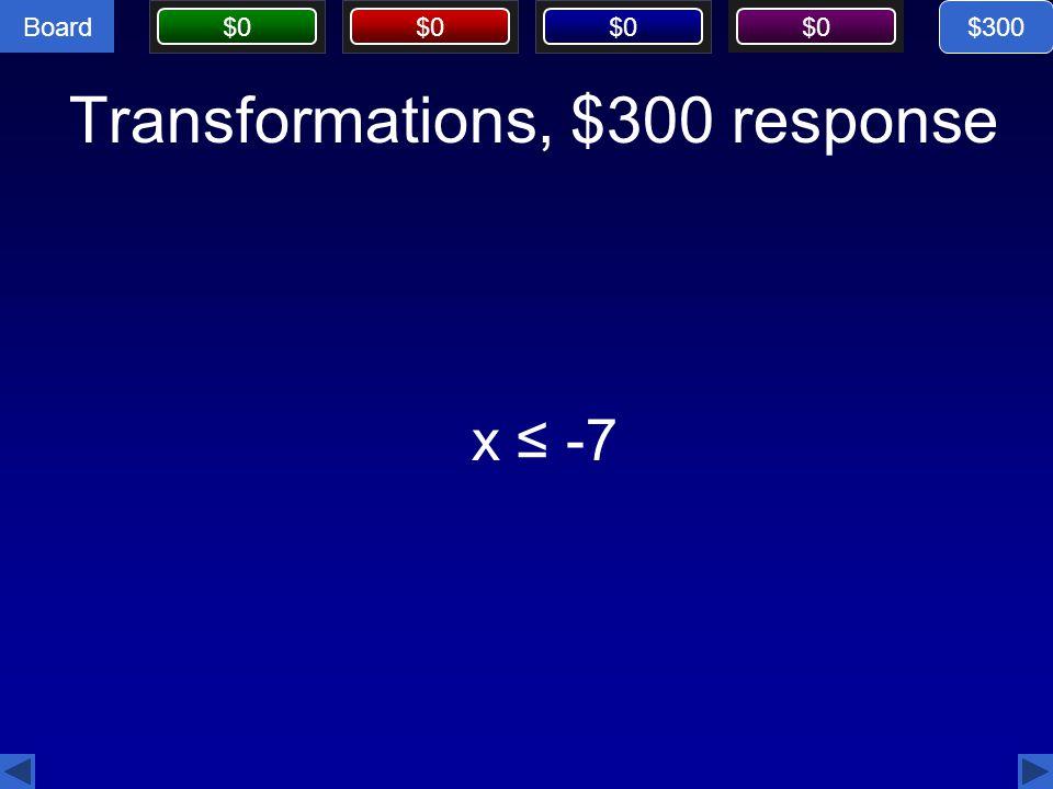 Transformations, $300 response