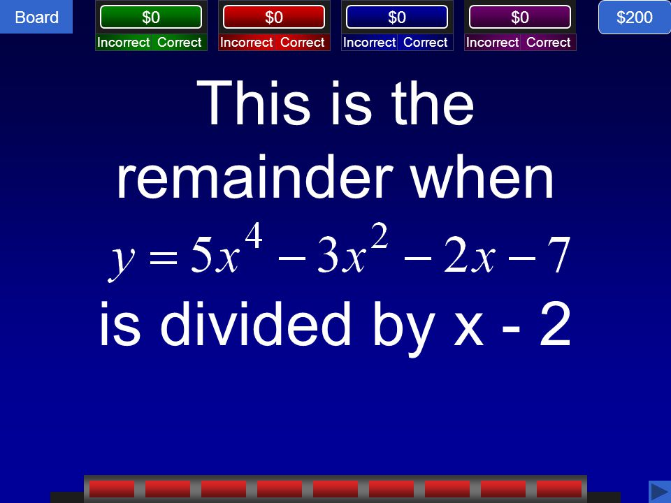 This is the remainder when is divided by x - 2