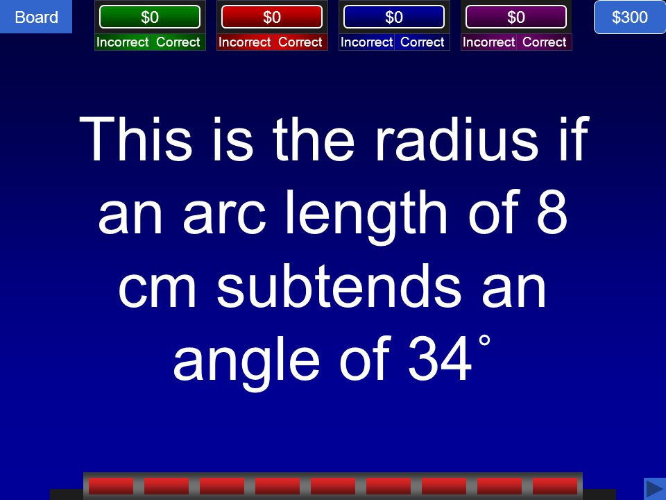 This is the radius if an arc length of 8 cm subtends an angle of 34˚