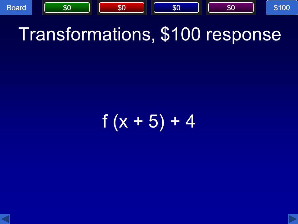 Transformations, $100 response