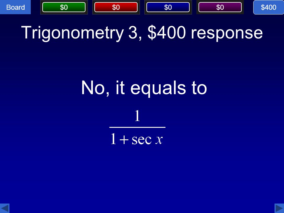 Trigonometry 3, $400 response
