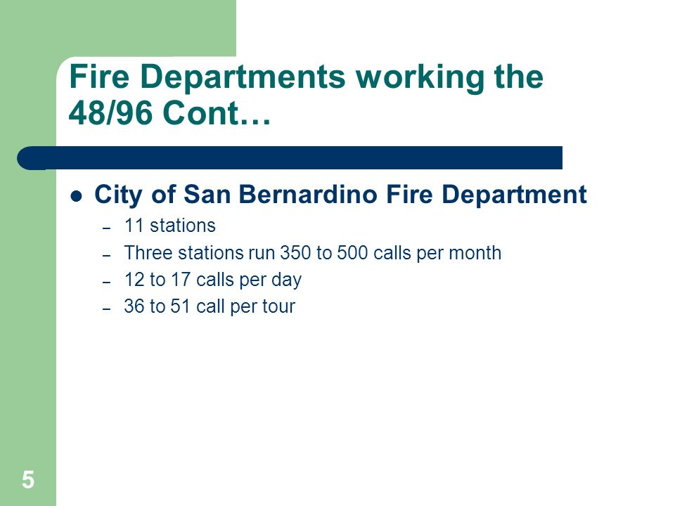 Fire Departments working the 48/96 Cont…