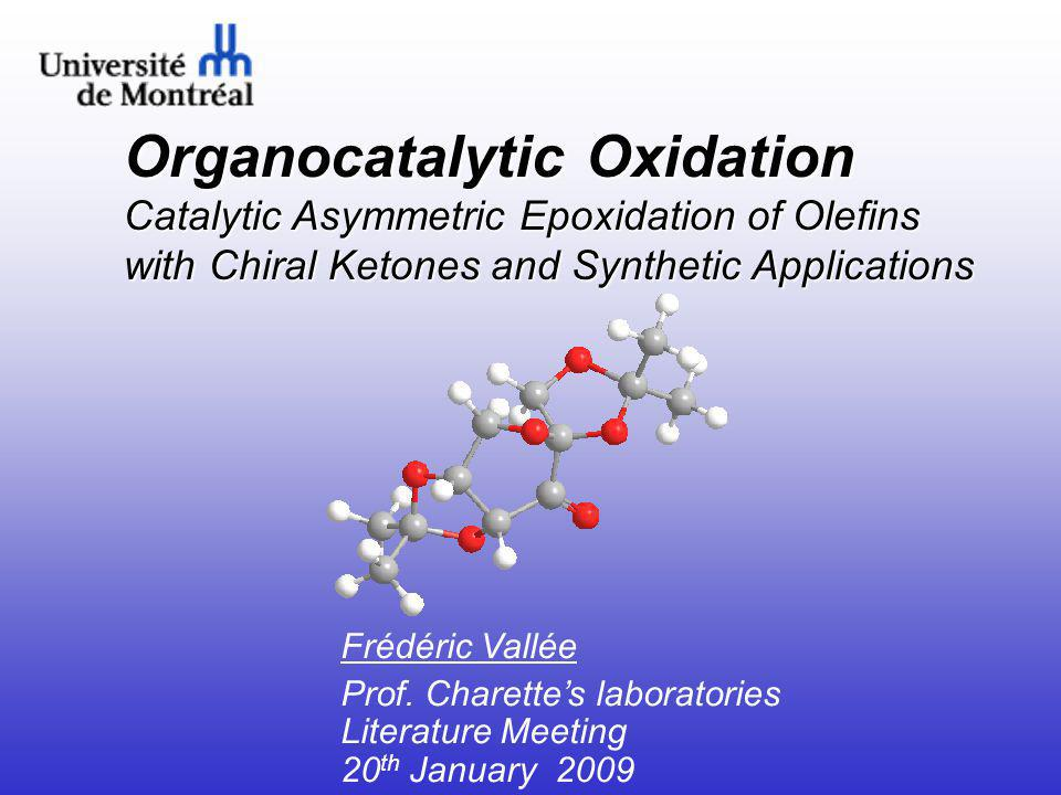 Organocatalytic Oxidation Catalytic Asymmetric Epoxidation of Olefins with Chiral Ketones and Synthetic Applications