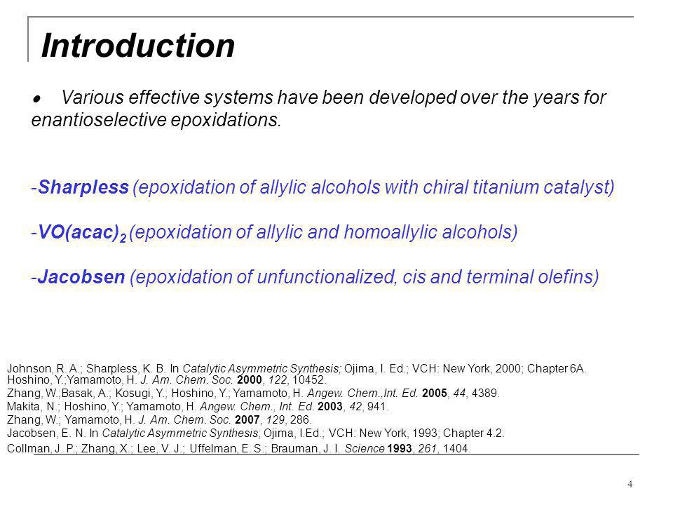 Introduction  Various effective systems have been developed over the years for enantioselective epoxidations.