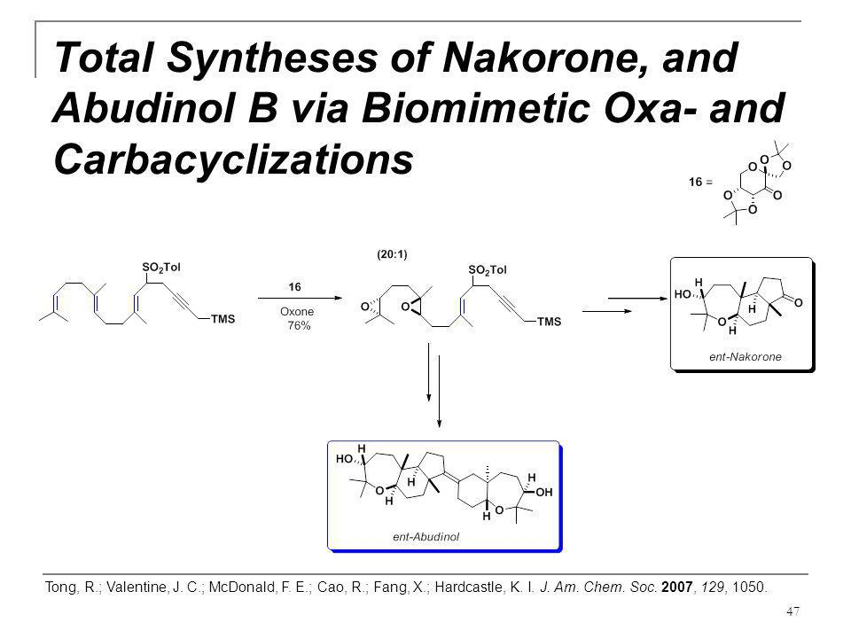 Total Syntheses of Nakorone, and Abudinol B via Biomimetic Oxa- and Carbacyclizations