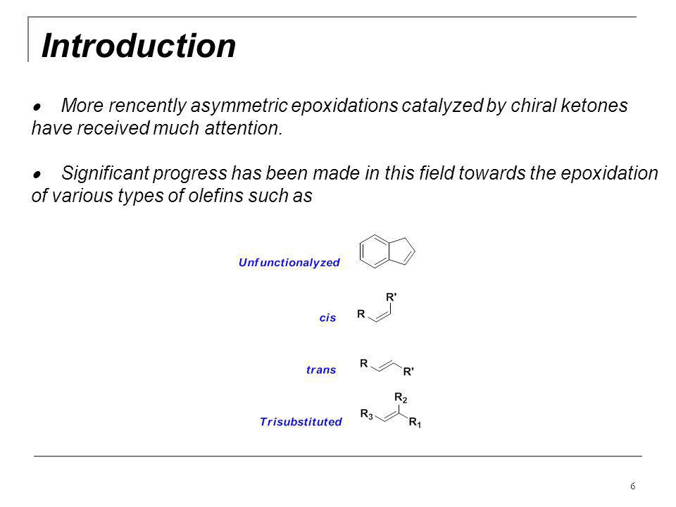  More rencently asymmetric epoxidations catalyzed by chiral ketones