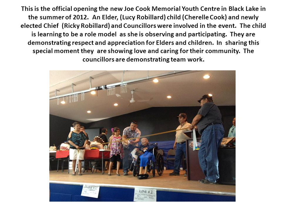 This is the official opening the new Joe Cook Memorial Youth Centre in Black Lake in the summer of 2012.