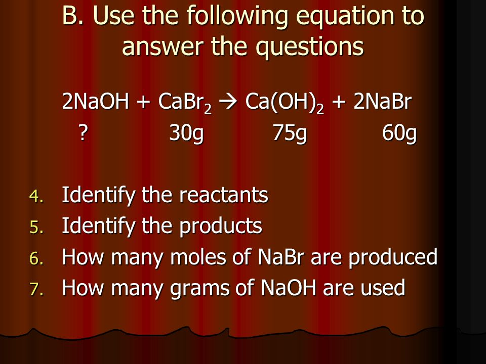 B. Use the following equation to answer the questions