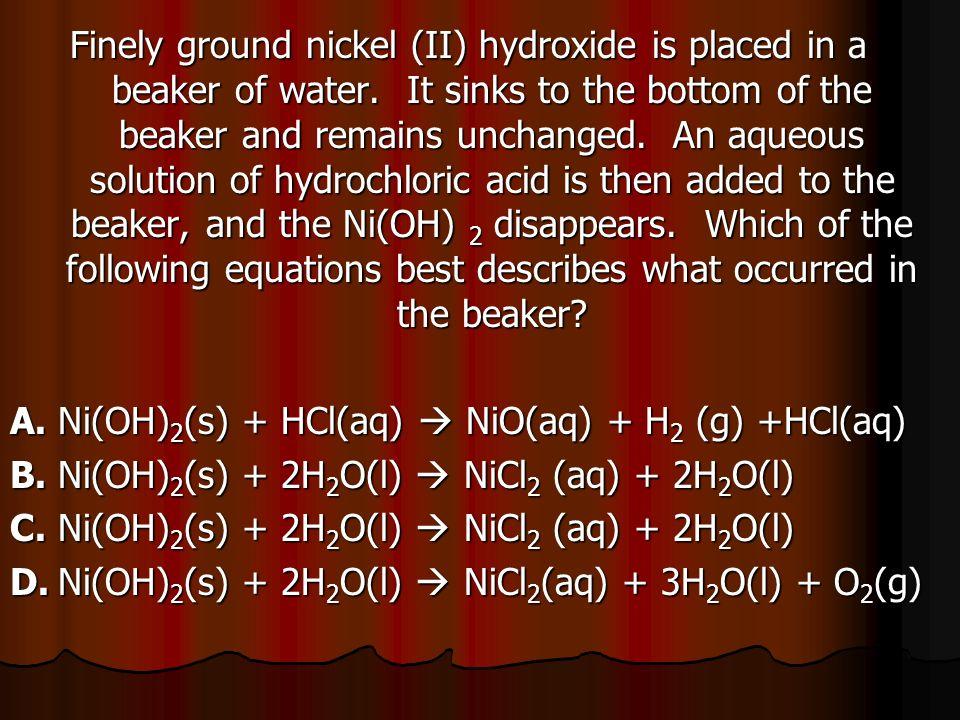 A. Ni(OH)2(s) + HCl(aq)  NiO(aq) + H2 (g) +HCl(aq)