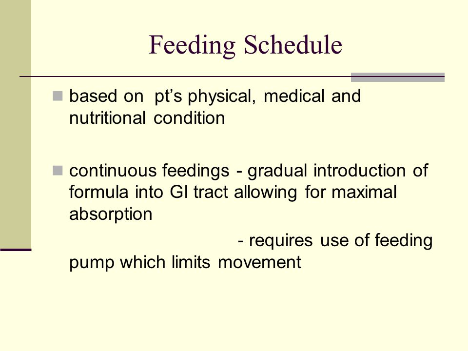 Feeding Schedule based on pt's physical, medical and nutritional condition.