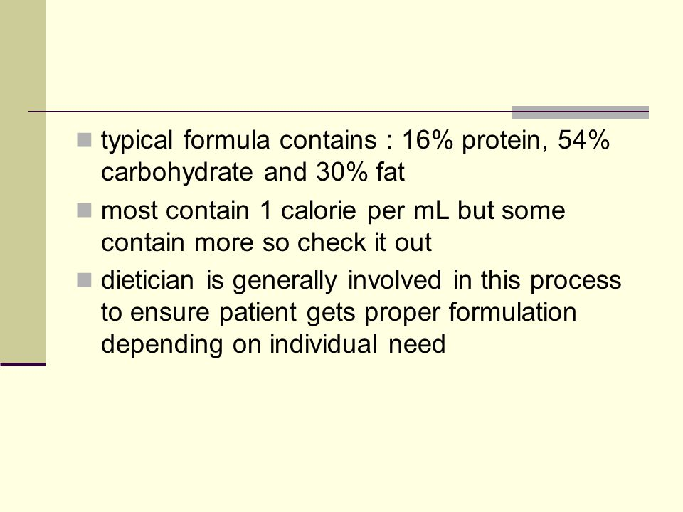 typical formula contains : 16% protein, 54% carbohydrate and 30% fat