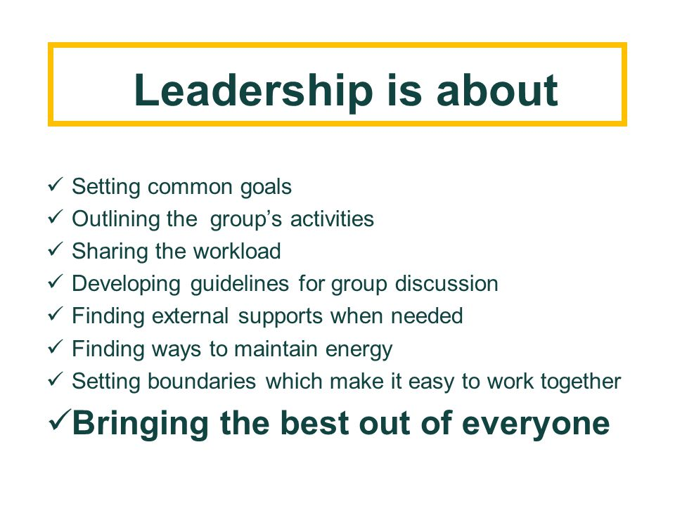 Leadership is about Bringing the best out of everyone