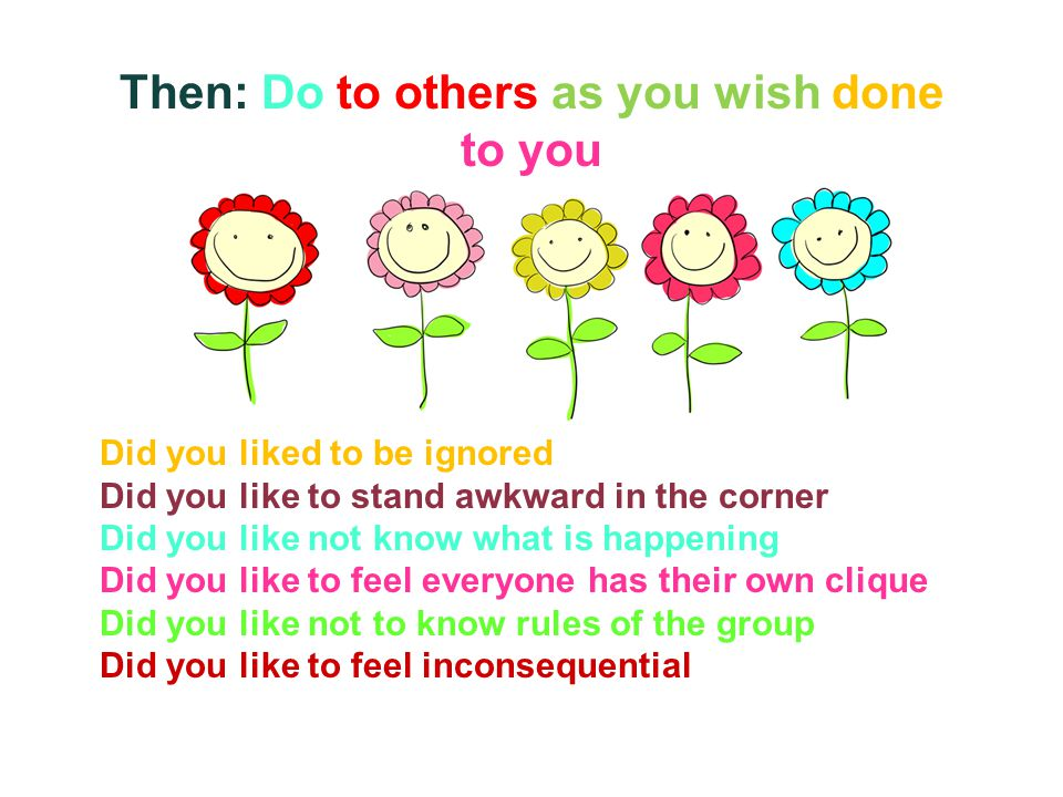 Then: Do to others as you wish done to you