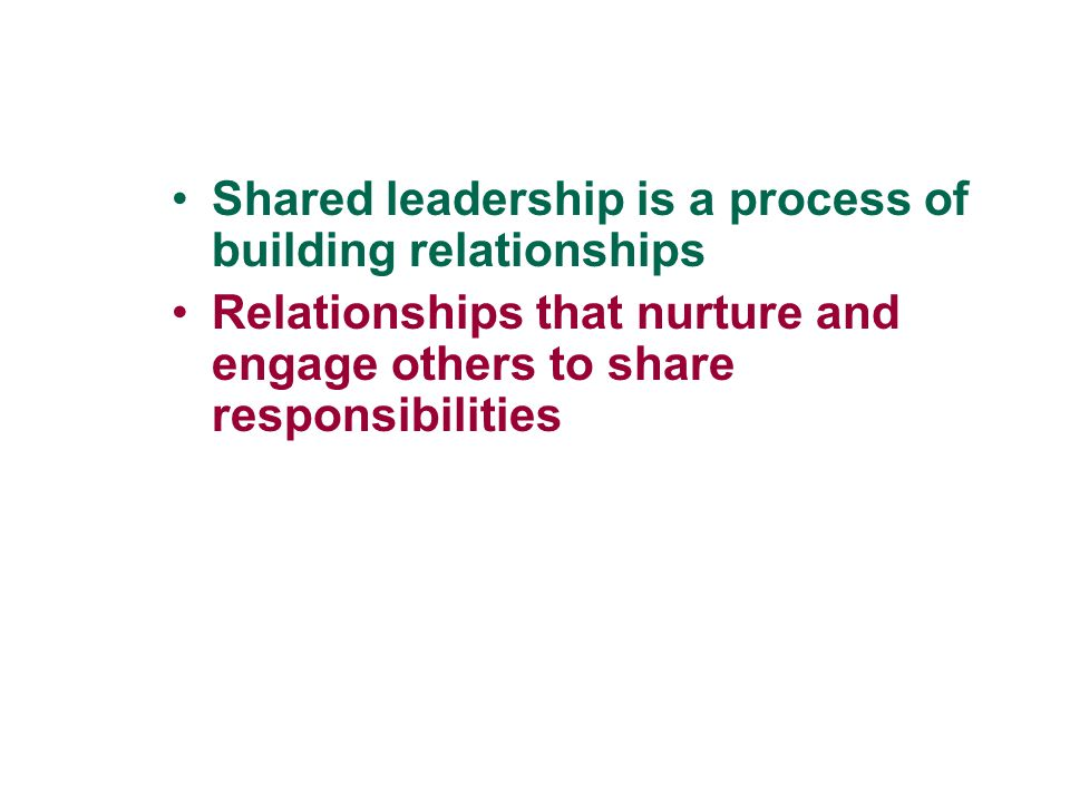 Shared leadership is a process of building relationships