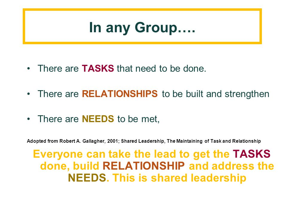 In any Group…. There are TASKS that need to be done. There are RELATIONSHIPS to be built and strengthen.