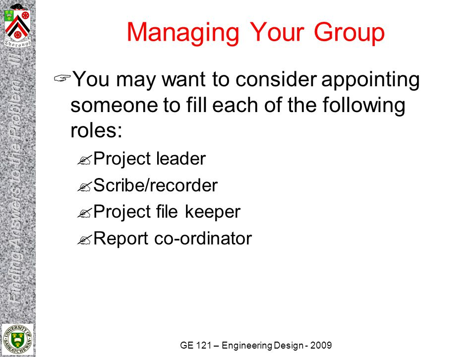 Managing Your Group You may want to consider appointing someone to fill each of the following roles: