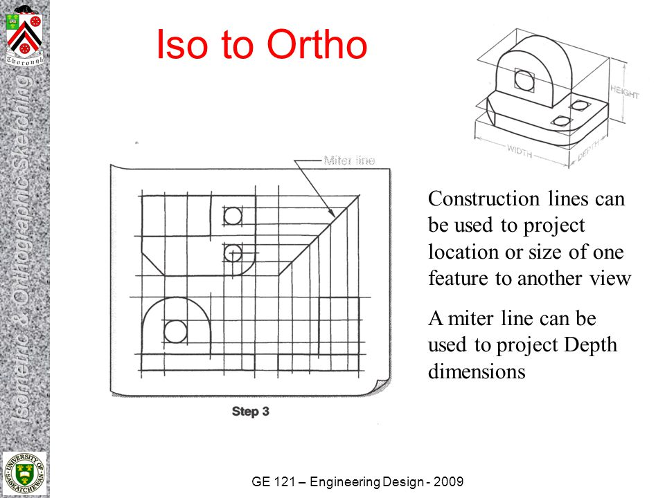 Iso to Ortho Construction lines can be used to project location or size of one feature to another view.