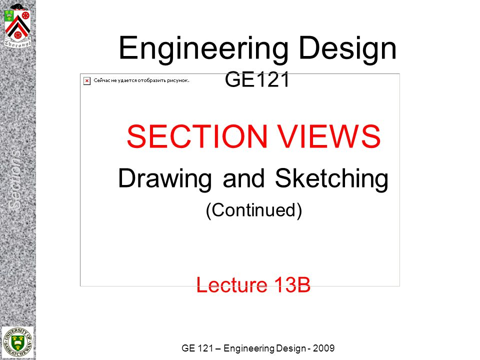 SECTION VIEWS Drawing and Sketching (Continued) Lecture 13B