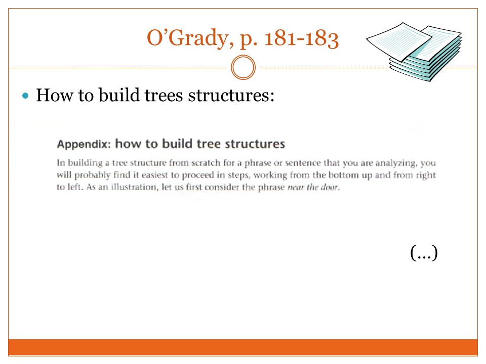 O'Grady, p. 181-183 How to build trees structures: (…)