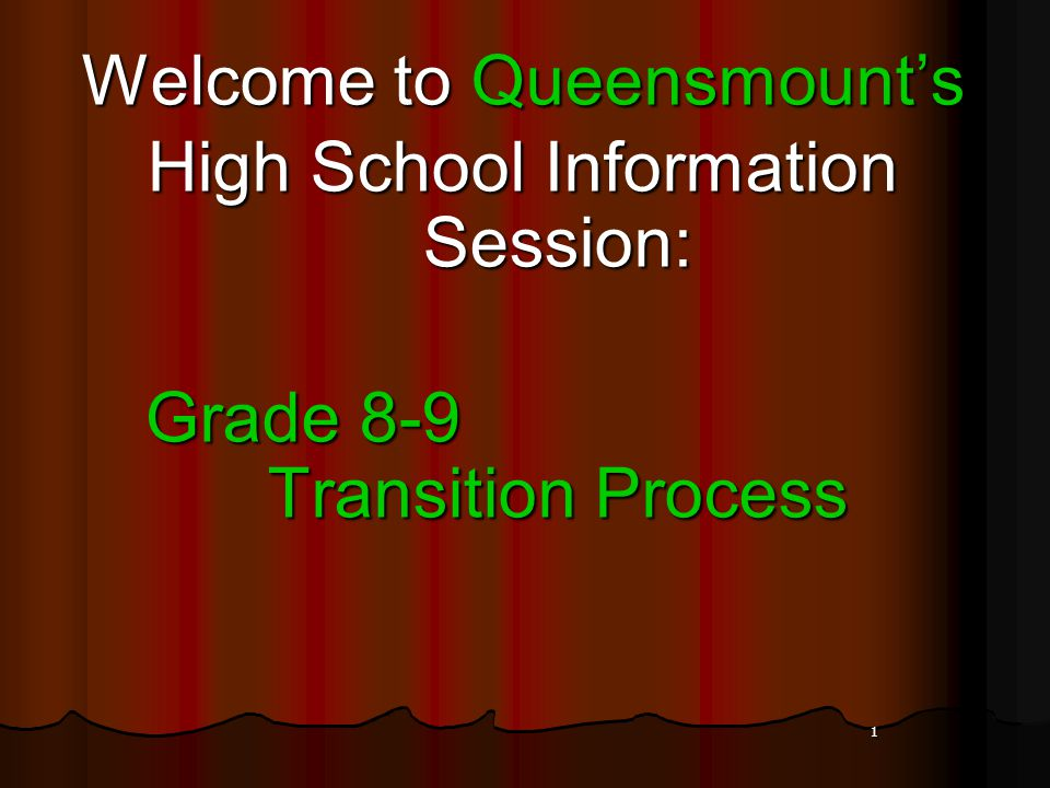 Welcome to Queensmount's High School Information Session: