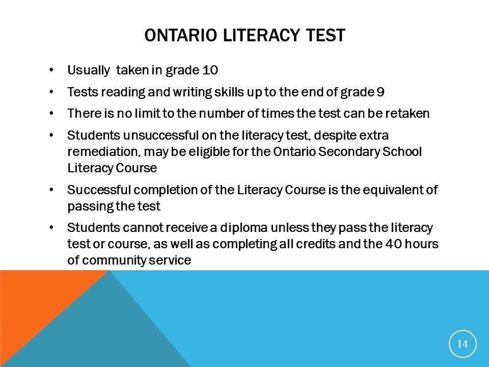 ONTARIO LITERACY TEST Usually taken in grade 10