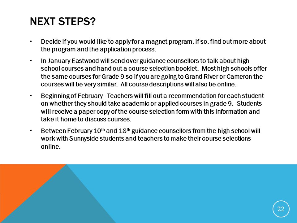 Next steps Decide if you would like to apply for a magnet program, if so, find out more about the program and the application process.