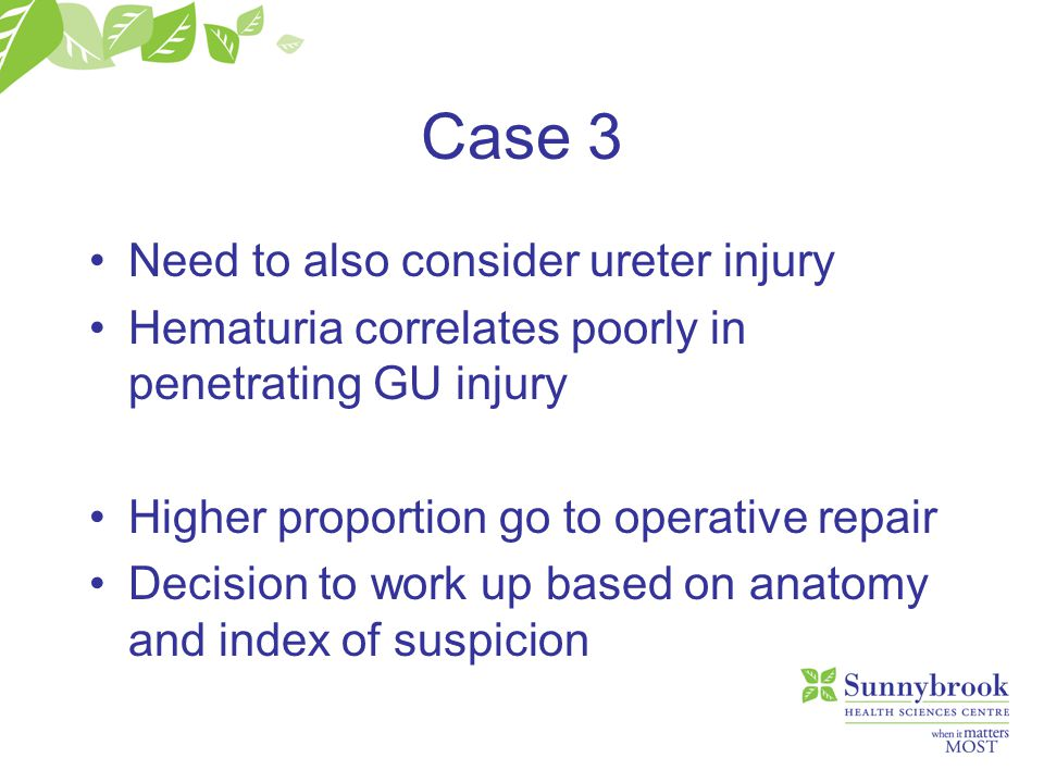 Case 3 Need to also consider ureter injury