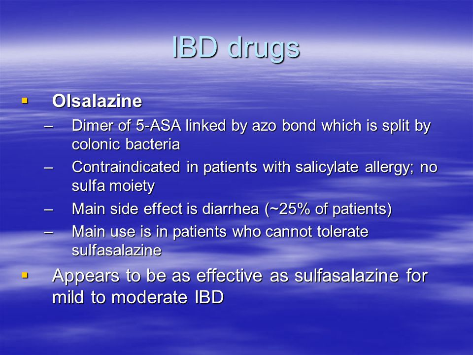 IBD drugs Olsalazine. Dimer of 5-ASA linked by azo bond which is split by colonic bacteria.
